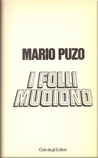 I folli muoiono by Mario Puzo