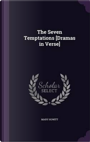 The Seven Temptations [Dramas in Verse] by Mary Howitt