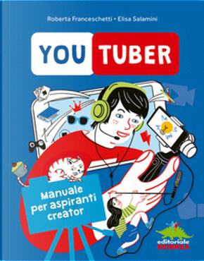 Youtuber by Elisa Salamini, Roberta Franceschetti