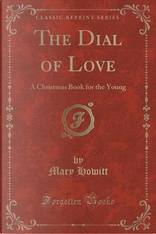 The Dial of Love by Mary Howitt