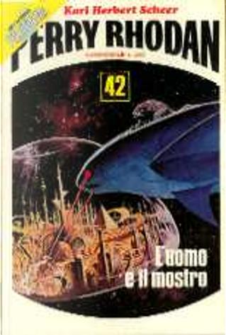 L'uomo e il mostro by Antonio Bellomi, Karl-Herbert Scheer, Luigi Naviglio, Pietro Caracciolo