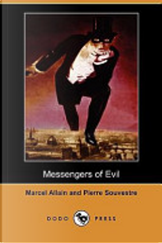 Messengers of Evil (Dodo Press) by Marcel Allain