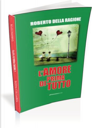 L'amore prima di tutto by Roberto Della Ragione