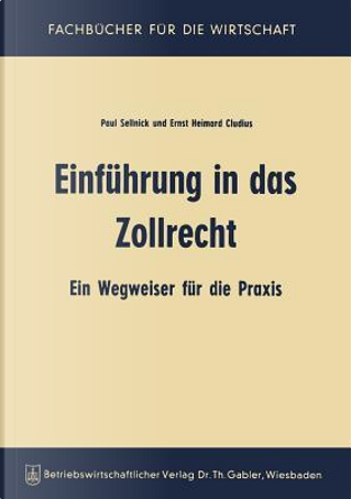 Einführung in Das Zollrecht by Paul Sellnick