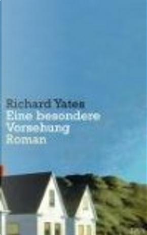 Eine besondere Vorsehung by Richard Yates