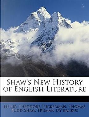 Shaw's New History of English Literature by Henry Theodore Tuckerman