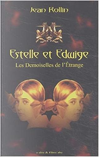 Estelle et Edwige, les demoiselles de l'étrange by Jean Rollin