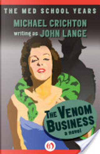 The Venom Business by Michael Crichton