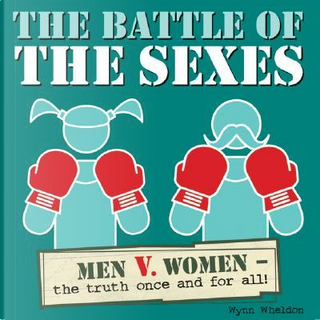 The Battle of the Sexes by Wynn Wheldon