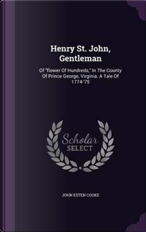 Henry St. John, Gentleman by John Esten Cooke