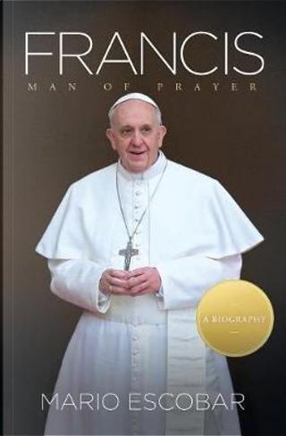 Francis by Mario Escobar