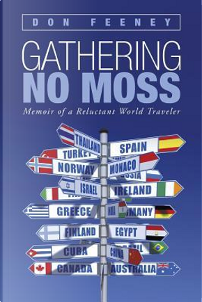 Gathering No Moss by Don Feeney