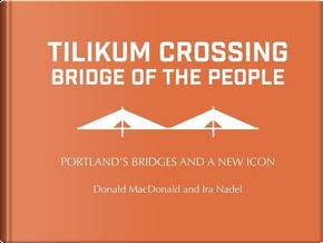 Tilikum Crossing by Donald Macdonald