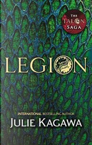 Legion (The Talon Saga, Book 4) by Julie Kagawa