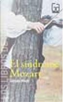 El Sindrome Mozart/ the Mozart Syndrom by Gonzalo Moure