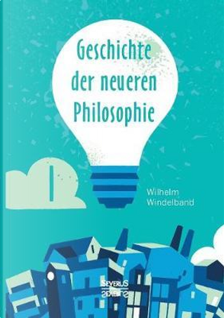 Geschichte der neueren Philosophie by Wilhelm Windelband