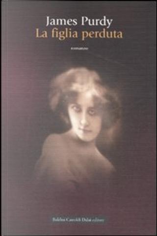La figlia perduta by Purdy James