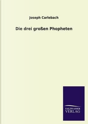 Die drei großen Phopheten by Joseph Carlebach