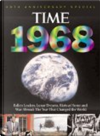 Time 1968 by Editors of Time Magazine