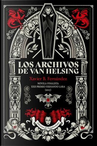 Los archivos de Van Helsing by Xavier B. Fernández