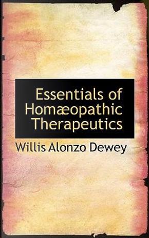 Essentials of Homaopathic Therapeutics by Willis Alonzo Dewey