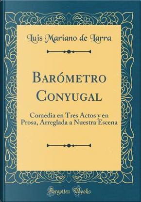Barómetro Conyugal by Luis Mariano De Larra