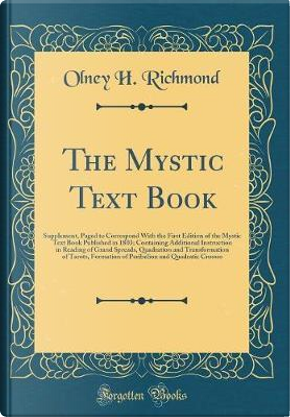 The Mystic Text Book by Olney H. Richmond