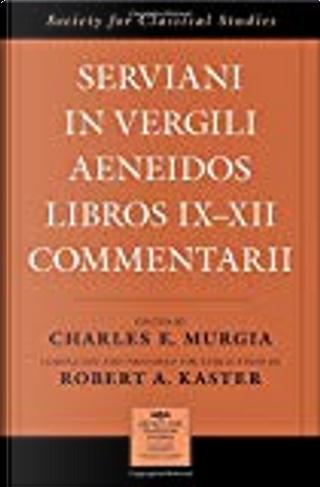 Serviani in Vergili Aeneidos libros IX-XII commentarii by Servius