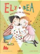 Amiche da record. Ely + Bea by ANNIE BARROWS