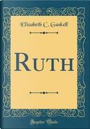 Ruth (Classic Reprint) by Elizabeth C. Gaskell