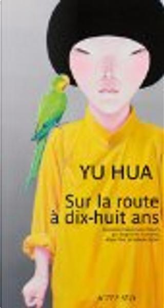 Sur la route à dix-huit ans by Yu Hua