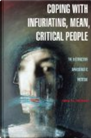 Coping with Infuriating, Mean, Critical People by Nina W. Brown