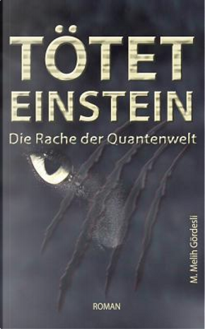 Tötet Einstein by Melih Gördesli