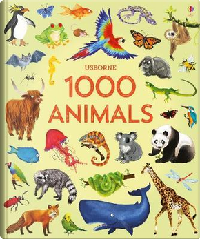1000 Animals (1000 Pictures) by Jessica Greenwell