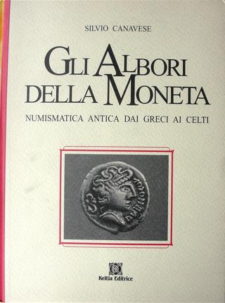 Gli Albori della Moneta by Silvio Canavese