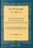 Der Metaphysische Grundgedanke der Heraklitischen Philosophie by Oswald Spengler