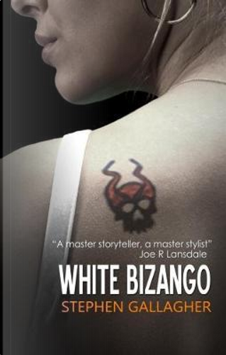 White Bizango by Stephen Gallagher