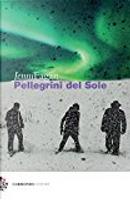 Pellegrini del sole by Jenni Fagan