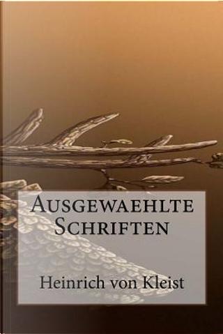 Ausgewaehlte Schriften by Heinrich von Kleist