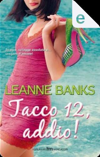 Tacco 12, addio! by Leanne Banks
