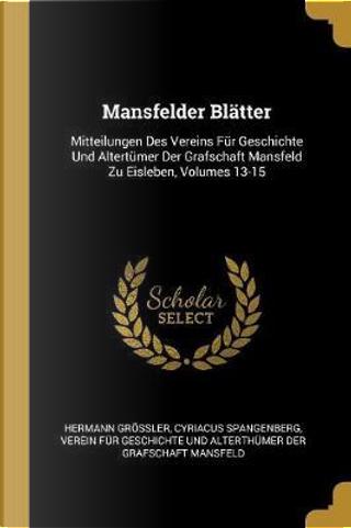 Mansfelder Blätter by Hermann Grossler