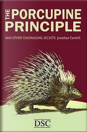 The Porcupine Principle by Jonathan Farnhill