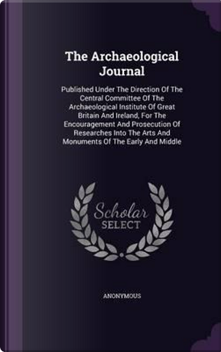 The Archaeological Journal by ANONYMOUS