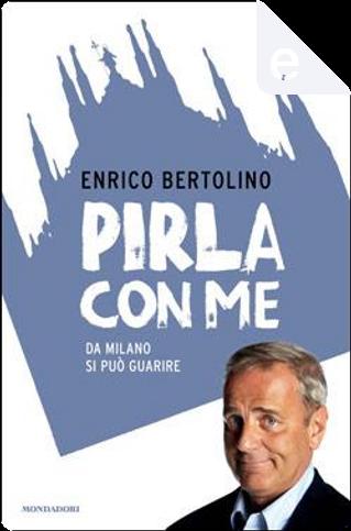 Pirla con me by Enrico Bertolino