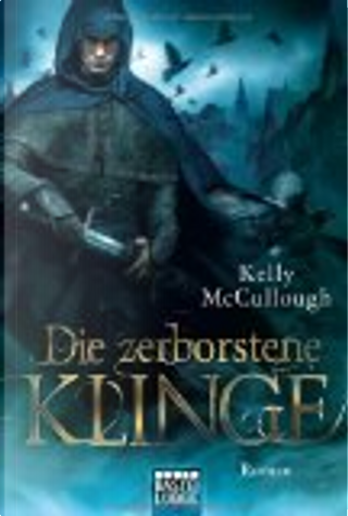 Die zerborstene Klinge by Kelly McCullough