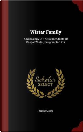 Wistar Family by ANONYMOUS