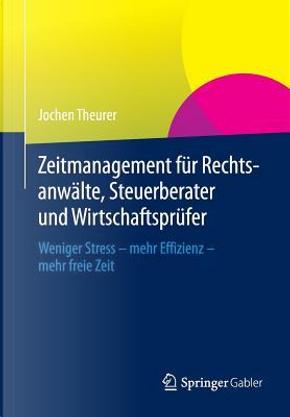 Zeitmanagement Für Rechtsanwälte, Steuerberater Und Wirtschaftsprüfer by Jochen Theurer