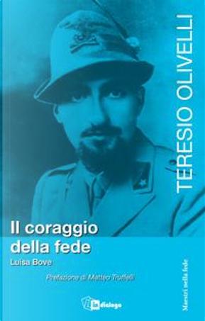 Teresio Olivelli. Il coraggio e la fede by Luisa Bove