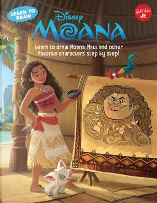 Learn to Draw Disney Moana by INC. DISNEY ENTERPRISES