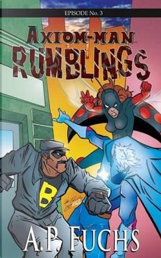 Rumblings by A. P. Fuchs